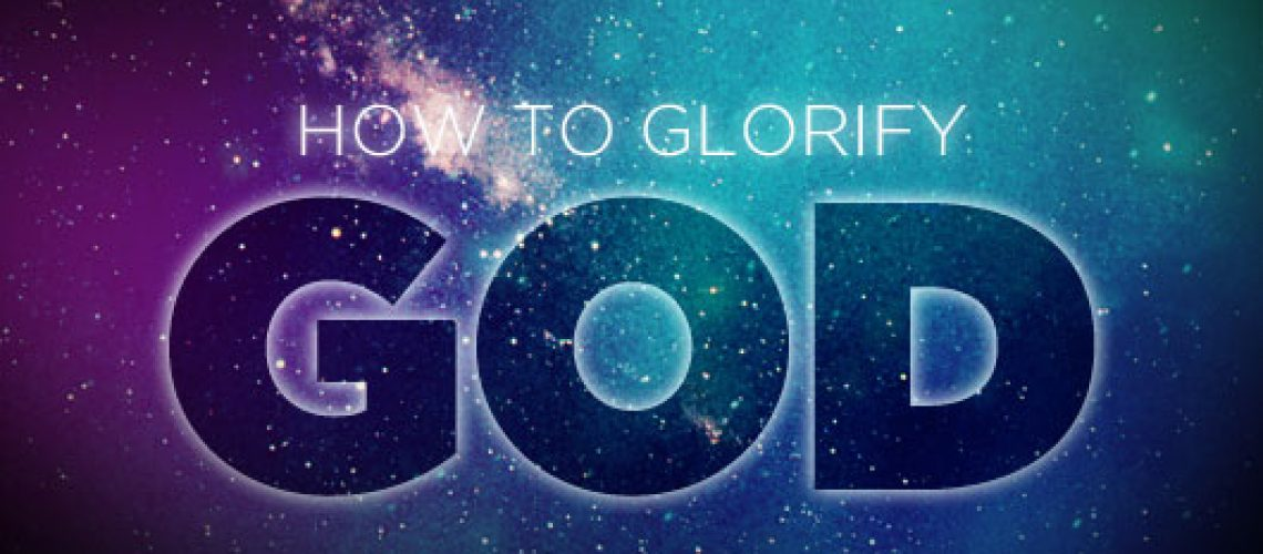 how-to-glorify-god